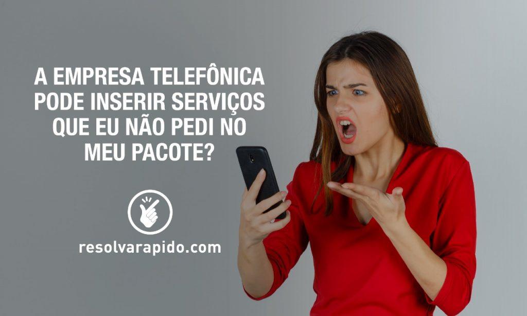 inserção de serviços telefônicos que não pedi